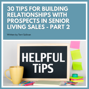 30 Tips for Building Relationships with Prospects in Senior Living Sales - Part 2