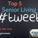 Top 5 Senior Living Tweets from the Week of July 12th, 2021