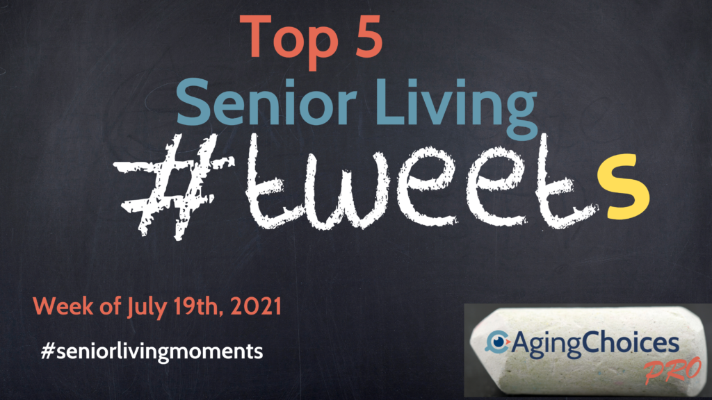 Senior Living Tweets - Week of July 19th - AgingChoices Pro